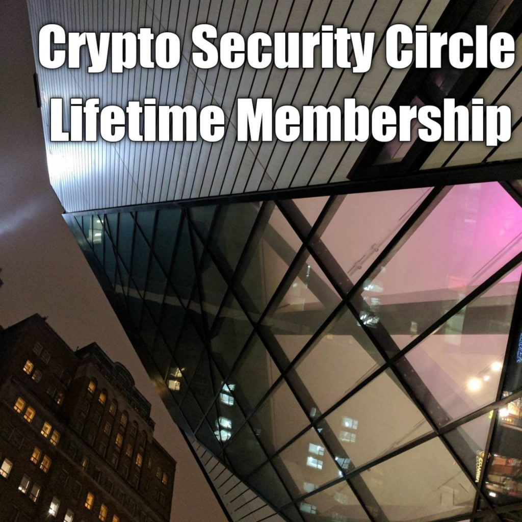 Join Crypto Security Circle Lifetime Membership. It's a must have. Your future depends on it. The future is now.