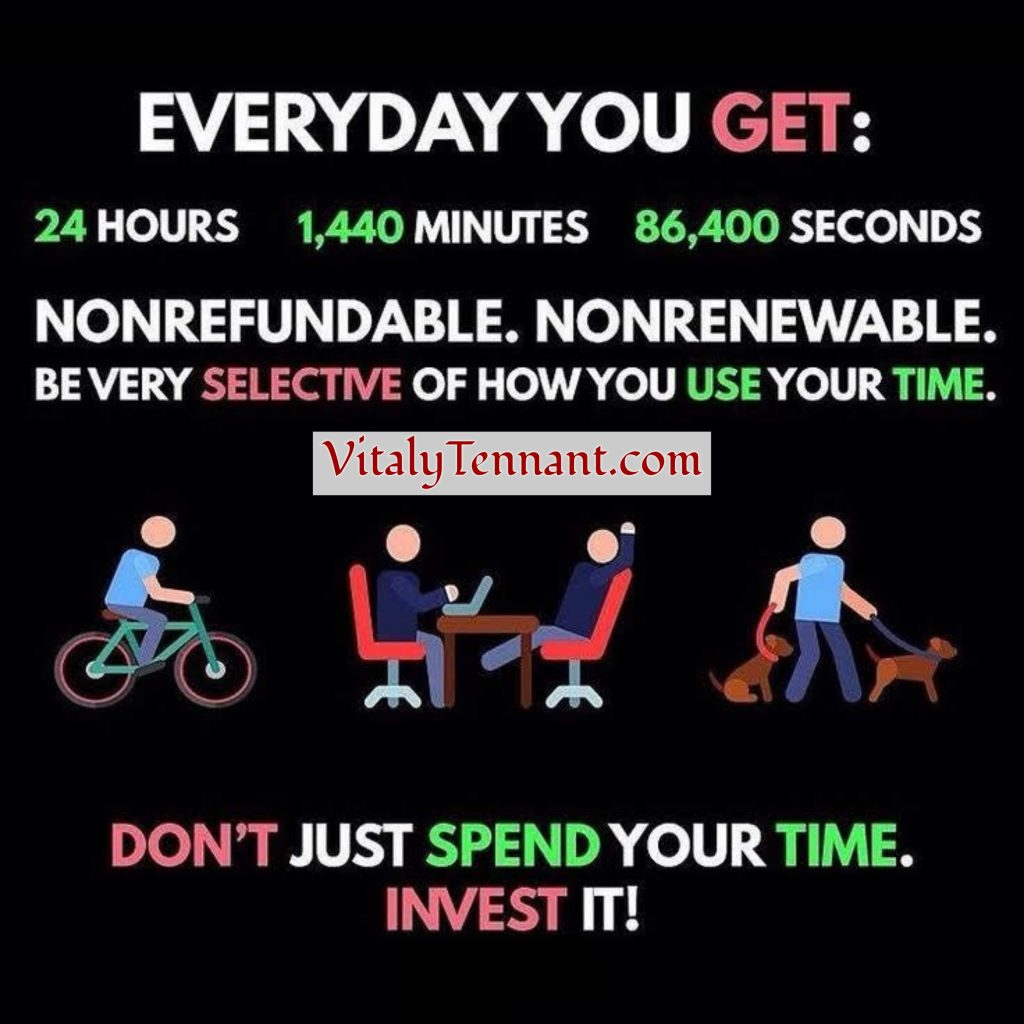 Invest your time, don't just spend it. VitalyTennant.com