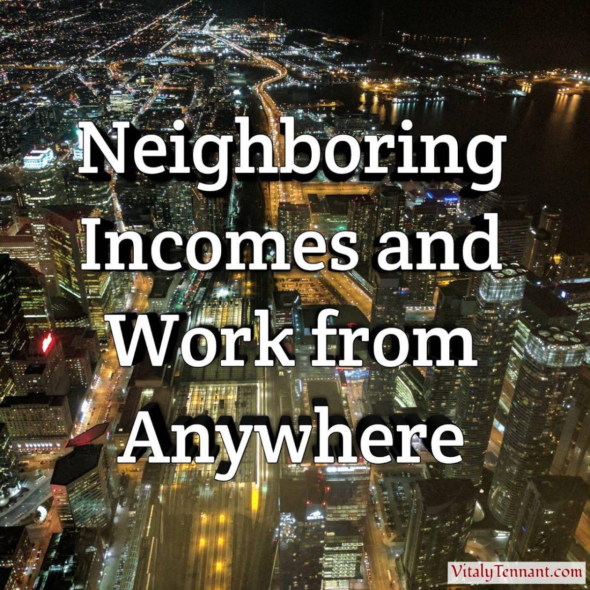 Neighboring Incomes and Work from Anywhere via Vitaly Tennant, vitalytennant.com