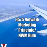 95/5 Network Marketing Principle/NWM Rule