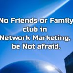 NFL - No Friends / Family Left club in Network Marketing