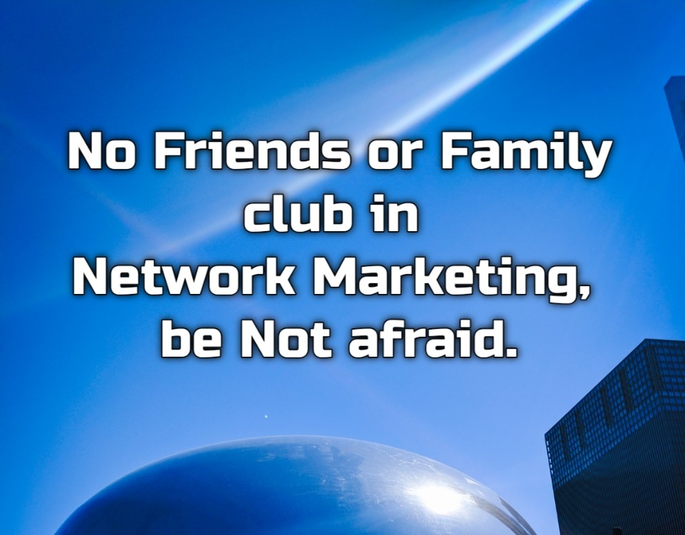NFL – No Friends / Family Left club in Network Marketing